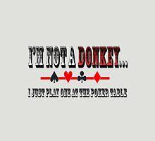 I'm not a Donkey. Unisex T-Shirt