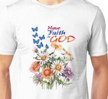 Have Faith In God Unisex T-Shirt
