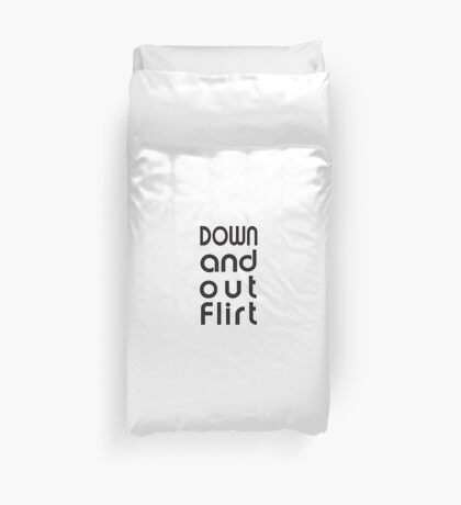 Down and Out Flirt Duvet Cover