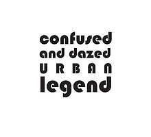 Confused and Dazed Urban Legend by Marc de Vaux
