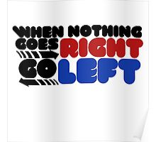 When nothing goes right go left Poster