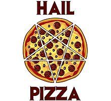 Hail Pizza Photographic Print