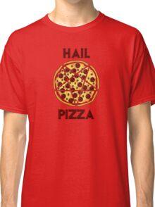 Hail Pizza Classic T-Shirt