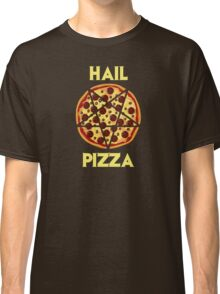 Hail Pizza Classic T-Shirt