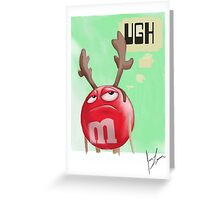 Ugh, it's Christmas again. Greeting Card