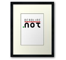 Deadline not Framed Print