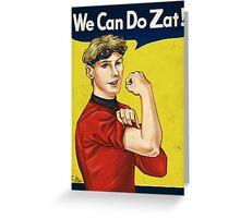 We Can Do Zat! Greeting Card