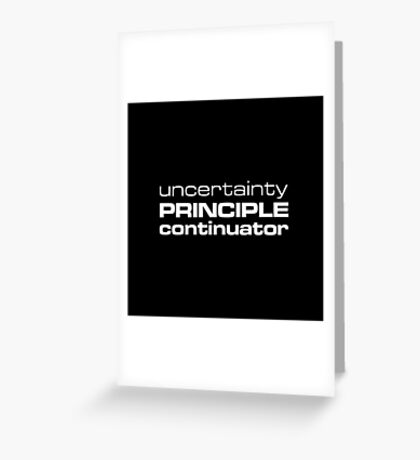 Uncertainty Principle Continuator Greeting Card