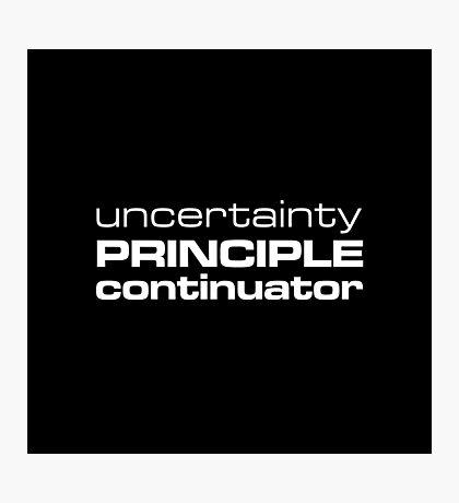 Uncertainty Principle Continuator Photographic Print