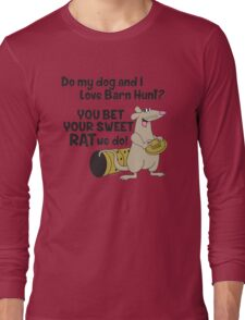 Do my dog and I love Barn Hunt? Long Sleeve T-Shirt