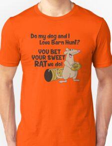 Do my dog and I love Barn Hunt? Unisex T-Shirt