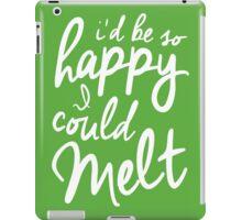 So Happy I Could Melt iPad Case/Skin