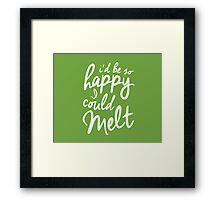 So Happy I Could Melt Framed Print