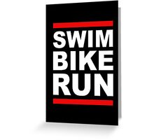 Triathlon - SWIM BIKE RUN -Run DMC Style Greeting Card