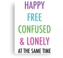 Happy Free Confused & Lonely Canvas Print