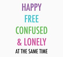 Happy Free Confused & Lonely Unisex T-Shirt