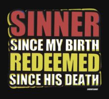 Sinner Since My Birth Redeemed Since His Death Kids Tee