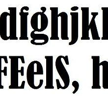 asdfghjkl the feels, HALP! by gabieloubylou
