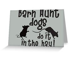 Barn Hunt dogs do it in the straw! Greeting Card