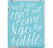 Come & Go By Bubble iPad Case/Skin