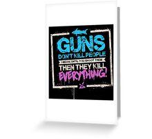Guns Don't Kill People Greeting Card