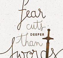 Fear cuts deeper than swords by earthlightened