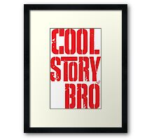 COOL STORY BRO by Tai's Tees Framed Print