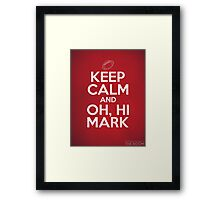 Keep Calm and Oh, Hi Mark Framed Print