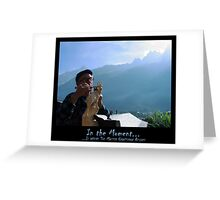 In the Moment - is where the master craftsman resides Greeting Card
