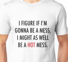 Hot Mess Unisex T-Shirt