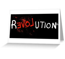 Love is a Revolution by Tai's Tees Greeting Card