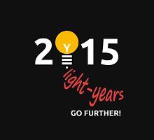 Light years 2015. Go further! Unisex T-Shirt