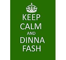 Keep Calm and Dinna Fash Photographic Print