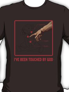Touched by God T-Shirt