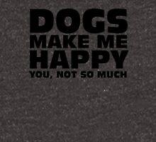 DOGS MAKE ME HAPPY Hoodie