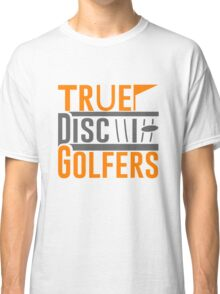 True Disc Golfers Classic T-Shirt