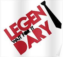 Legen(wait for it)dary Poster