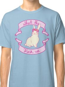 Lovely STFU Bunny Classic T-Shirt