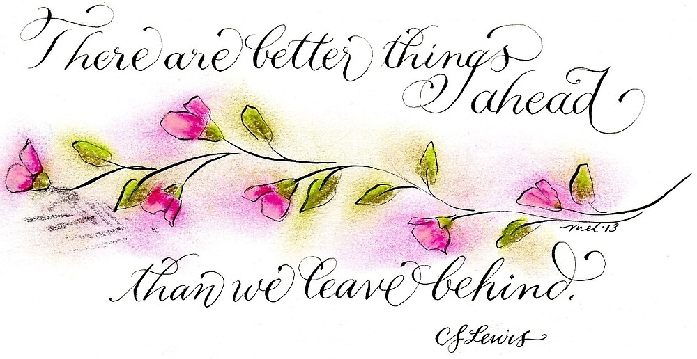 CS Lewis Better things ahead quote calligraphy art by Melissa Goza