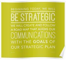 Be Strategic (Wide Margins) Poster