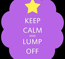 Keep Calm and Lump Off by brokenxnote