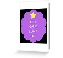 Keep Calm and Lump Off Greeting Card