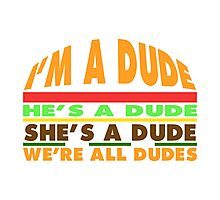 Goodburger: Dude. Photographic Print