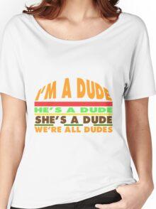 Goodburger: Dude. Women's Relaxed Fit T-Shirt