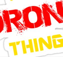 It's a DRONE thing, you wouldn't understand !! Sticker