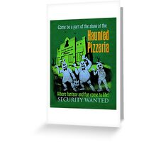 The Haunted Pizzeria Greeting Card