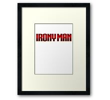 Irony Man Framed Print
