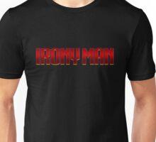 Irony Man Unisex T-Shirt