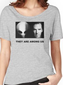 They Are Among Us - Benedict Cumberbatch is an Alien Women's Relaxed Fit T-Shirt