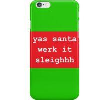 Yas Santa iPhone Case/Skin